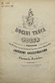 Bogini tańca : polka skomponowana na fortepian i ofiarowana Jaśn. Wiel. Radcy Tajnemu, Gubernatorowi Cywilnemu Gubernii Warszawskiéj Jakóbowi Łaszczyńskiemu