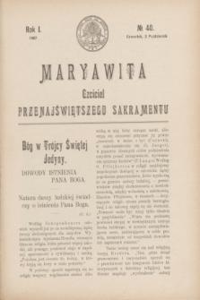Maryawita : czciciel Przenajświętszego Sakramentu. R.1, № 40 (3 października 1907)