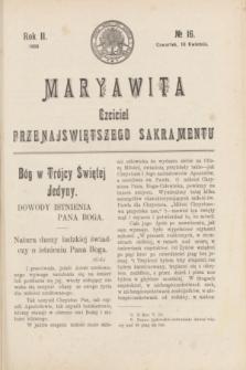 Maryawita : czciciel Przenajświętszego Sakramentu. R.2, № 16 (16 kwietnia 1908)