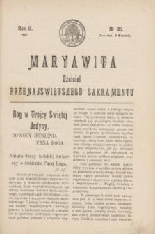 Maryawita : czciciel Przenajświętszego Sakramentu. R.2, № 36 (3 września 1908)
