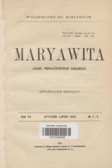 Maryawita : czciciel Przenajświętszego Sakramentu : kwartalnik religijny. R.7, № 1-2 (styczeń-lipiec 1913)