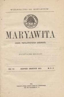 Maryawita : czciciel Przenajświętszego Sakramentu : kwartalnik religijny. R.7, № 3-4 (sierpień-grudzień 1913)