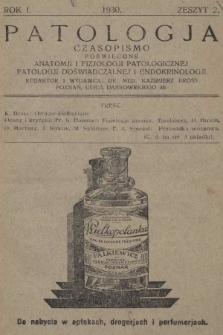 Patologja : czasopismo poświęcone anatomji i fizjologji patologicznej, patologji doświadczalnej i endokrinologji. R. 1, 1930, z. 2 |PDF|