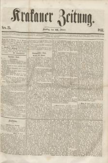 Krakauer Zeitung.[Jg.1], Nro. 25 (31 Jänner 1857)