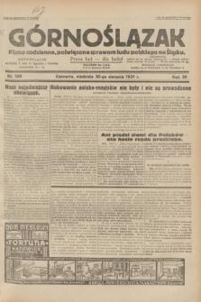 Górnoślązak : pismo codzienne, poświęcone sprawom ludu polskiego na Śląsku.R.30, nr 199 (30 sierpnia 1931)