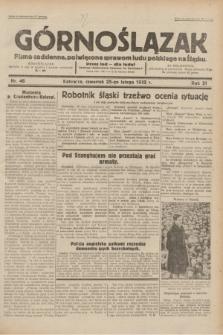 Górnoślązak : pismo codzienne, poświęcone sprawom ludu polskiego na Śląsku.R.31, nr 46 (25 lutego 1932)