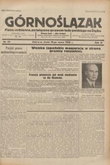 Górnoślązak : pismo codzienne, poświęcone sprawom ludu polskiego na Śląsku.R.31, nr 63 (16 marca 1932)