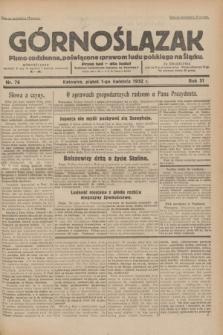 Górnoślązak : pismo codzienne, poświęcone sprawom ludu polskiego na Śląsku.R.31, nr 76 (1 kwietnia 1932)