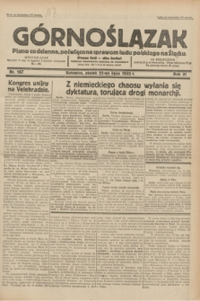Górnoślązak : pismo codzienne, poświęcone sprawom ludu polskiego na Śląsku.R.31, nr 167 (22 lipca 1932)