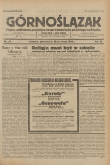 Górnoślązak : Pismo codzienne, poświęcone sprawom ludu polskiego na Śląsku.R.32, nr 47 (27 lutego 1933)