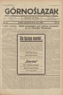 Górnoślązak : pismo codzienne, poświęcone sprawom ludu polskiego na Śląsku.R.32, nr 65 (20 marca 1933)