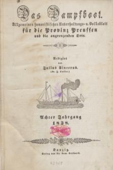 Das Dampfboot : allgemeines humoristisches Unterhaltungs- und Volksblatt für die Provinz Preussen und die angrenzenden Orte. Jg.8, Inhalt 1838