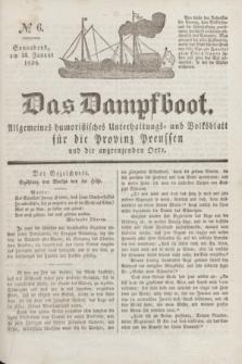 Das Dampfboot : allgemeines humoristisches Unterhaltungs- und Volksblatt für die Provinz Preussen und die angrenzenden Orte. Jg.8, № 6 (13 Januar 1838) + dod.