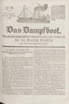 Das Dampfboot : allgemeines humoristisches Unterhaltungs- und Volksblatt für die Provinz Preussen und die angrenzenden Orte. Jg.8, № 20 (15 Februar 1838) + dod.