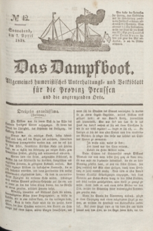 Das Dampfboot : allgemeines humoristisches Unterhaltungs- und Volksblatt für die Provinz Preussen und die angrenzenden Orte. Jg.8, № 42 (7 April 1838) + dod.