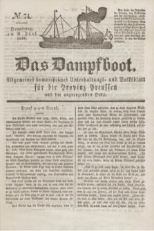 Das Dampfboot : allgemeines humoristisches Unterhaltungs- und Volksblatt für die Provinz Preussen und die angrenzenden Orte. Jg.8, № 74 (21 Juni 1838) + dod.