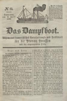 Das Dampfboot : allgemeines humoristisches Unterhaltungs- und Volksblatt für die Provinz Preussen und die angrenzenden Orte. Jg.8, № 83 (12 Juli 1838) + dod.