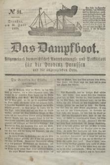 Das Dampfboot : allgemeines humoristisches Unterhaltungs- und Volksblatt für die Provinz Preussen und die angrenzenden Orte. Jg.8, № 91 (31 Juli 1838) + dod.