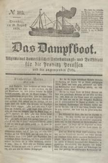Das Dampfboot : allgemeines humoristisches Unterhaltungs- und Volksblatt für die Provinz Preussen und die angrenzenden Orte. Jg.8, № 103 (28 August 1838) + dod.