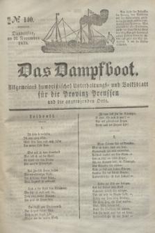 Das Dampfboot : allgemeines humoristisches Unterhaltungs- und Volksblatt für die Provinz Preussen und die angrenzenden Orte. Jg.8, № 140 (22 November 1838) + dod.