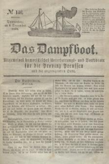 Das Dampfboot : allgemeines humoristisches Unterhaltungs- und Volksblatt für die Provinz Preussen und die angrenzenden Orte. Jg.8, № 146 (6 December 1838) + dod.