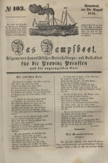 Das Dampfboot : allgemeines humoristisches Unterhaltungs- und Volksblatt für die Provinz Preussen und die angrenzenden Orte. [Jg.11], № 103 (28 August 1841) + dod.