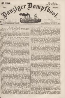 Danziger Dampfboot. Jg.23, № 181 (6 August 1853)