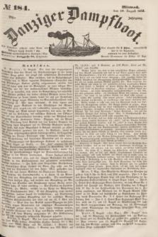 Danziger Dampfboot. Jg.23, № 184 (10 August 1853)