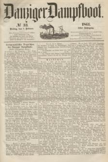 Danziger Dampfboot. Jg.31, № 33 (8 Februar 1861)