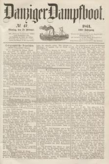 Danziger Dampfboot. Jg.31, № 47 (25 Februar 1861)
