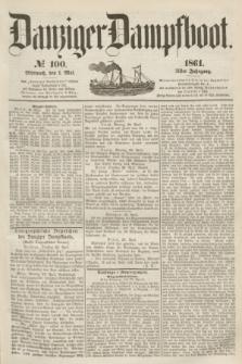 Danziger Dampfboot. Jg.31, № 100 (1 Mai 1861)