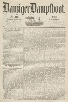 Danziger Dampfboot. Jg.31, № 116 (22 Mai 1861)