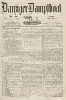 Danziger Dampfboot. Jg.31, № 137 (15 Juni 1861)