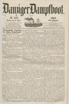 Danziger Dampfboot. Jg.31, № 142 (21 Juni 1861)
