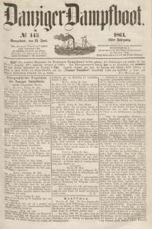 Danziger Dampfboot. Jg.31, № 143 (22 Juni 1861)