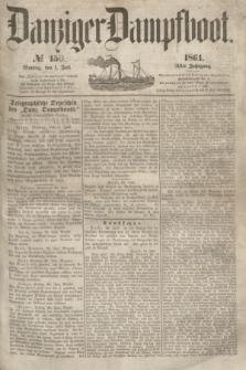 Danziger Dampfboot. Jg.31, № 150 (1 Juli 1861)