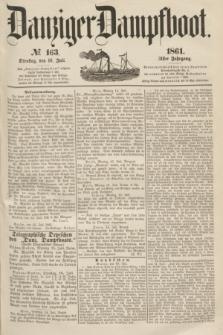 Danziger Dampfboot. Jg.31, № 163 (16 Juli 1861)