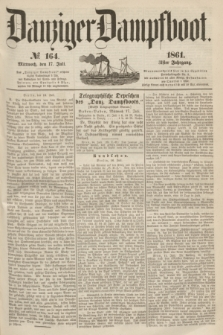 Danziger Dampfboot. Jg.31, № 164 (17 Juli 1861)