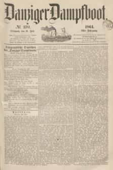 Danziger Dampfboot. Jg.31, № 170 (24 Juli 1861)