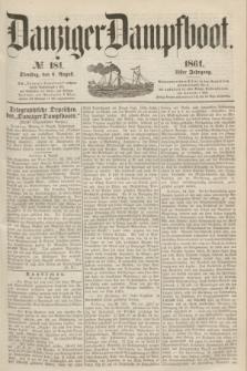 Danziger Dampfboot. Jg.31, № 181 (6 August 1861)