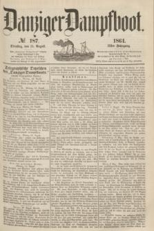 Danziger Dampfboot. Jg.31, № 187 (13 August 1861)