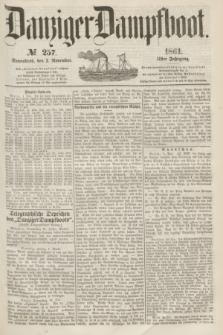 Danziger Dampfboot. Jg.31, № 257 (2 November 1861)