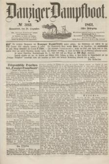Danziger Dampfboot. Jg.31, № 303 (28 Dezember 1861)