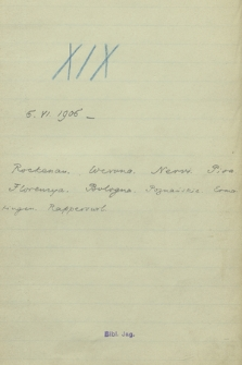 """Notatki z podróży. Notes XIX, """"6 czerwca 1906-"""" 30 czerwca 1908. """"Rockenau, Werona, Nervi, Pisa, Florencja, Bologna, Poznanskie, Ermatingen, Rapperswil"""""""