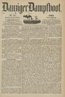 Danziger Dampfboot. Jg.40, № 18 (22 Januar 1869)