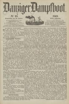 Danziger Dampfboot. Jg.40, № 23 (28 Januar 1869)