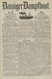 Danziger Dampfboot. Jg.40, № 26 (1 Februar 1869)