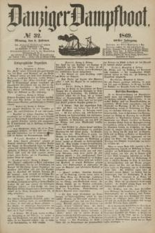 Danziger Dampfboot. Jg.40, № 32 (8 Februar 1869)