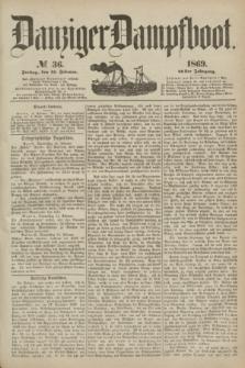Danziger Dampfboot. Jg.40, № 36 (12 Februar 1869)
