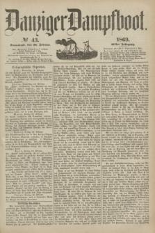 Danziger Dampfboot. Jg.40, № 43 (20 Februar 1869)